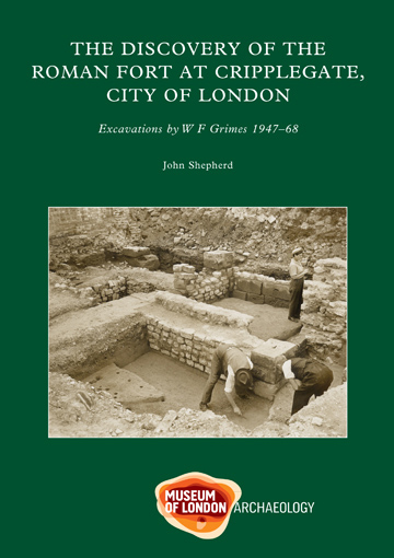 The discovery of the Roman fort at Cripplegate, City of London: excavations by W F Grimes 1947–68