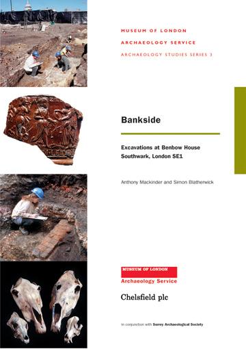 Bankside: excavations at Benbow House, Southwark, London SE1