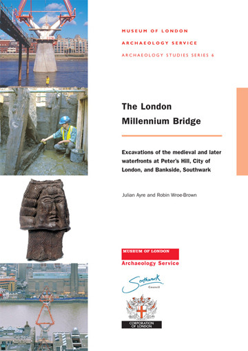 The London Millennium Bridge: excavation of the medieval and later waterfronts at Peter's Hill, City of London, and Bankside, Southwark