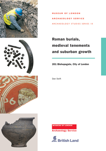 Roman burials, medieval tenements and suburban growth: 201 Bishopsgate, City of London