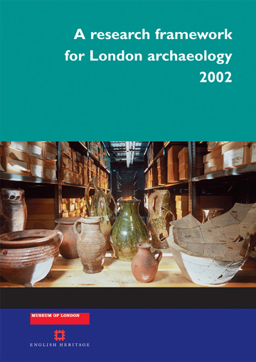 A research framework for London archaeology 2002