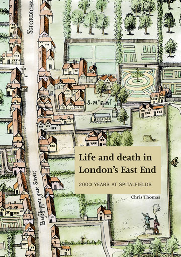Life and death in London's East End: 2000 years at Spitalfields