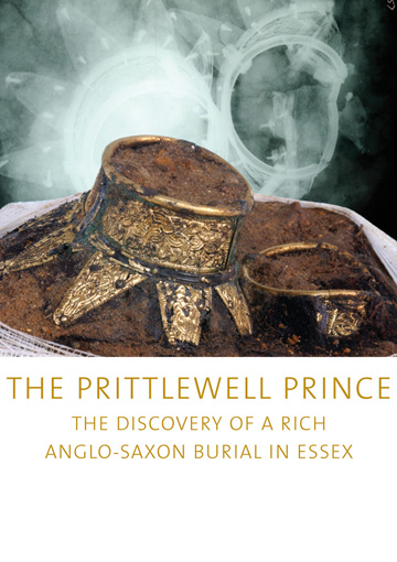 The Prittlewell prince: the discovery of a rich Anglo-Saxon burial in Essex
