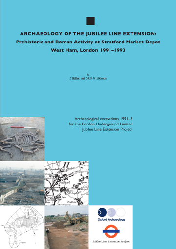 Archaeology of the Jubilee Line extension: prehistoric and Roman activity at Stratford Market Depot, West Ham, London, 1991–3