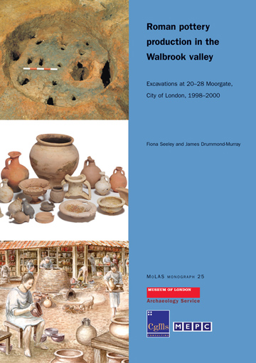 Roman pottery production in the Walbrook valley: excavations at 20–28 Moorgate, City of London, 1998–2000