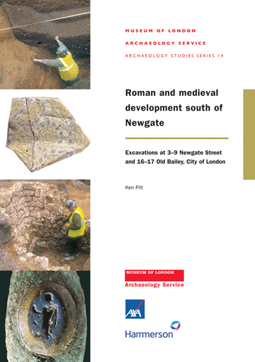 Roman and medieval development south of Newgate: excavations at 3–9 Newgate Street and 16–17 Old Bailey, City of London