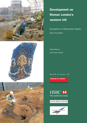Development on Roman London's western hill: excavations at Paternoster Square, City of London
