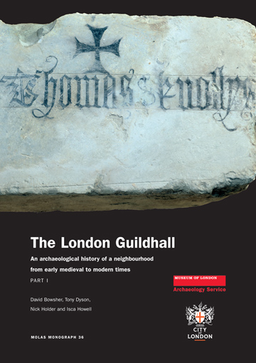 The London Guildhall: an archaeological history of a neighbourhood from early medieval to modern times
