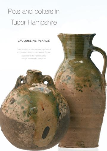 Pots and potters in Tudor Hampshire: excavations at Farnborough Hill Convent, 1968–72