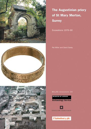 The Augustinian priory of St Mary Merton, Surrey: excavations 1976–90