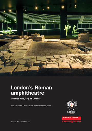 London's Roman amphitheatre: Guildhall Yard, City of London