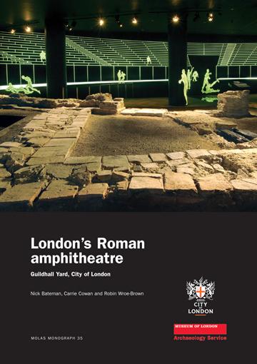 London's Roman amphitheatre: Guildhall Yard, City of London