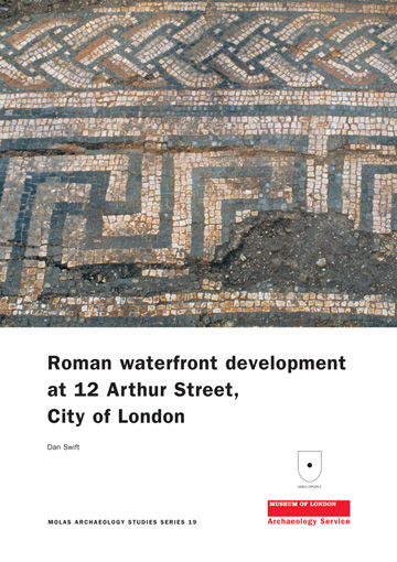 Roman waterfront development at 12 Arthur Street, City of London