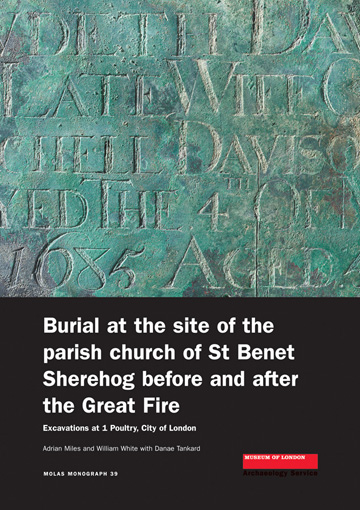 Burial at the site of the parish church of St Benet Sherehog before and after the Great Fire: excavations at 1 Poultry, City of London