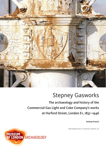 Stepney Gasworks: the archaeology and history of the Commercial Gas Light and Coke Company's works at Harford Street, London E1, 1837–1946