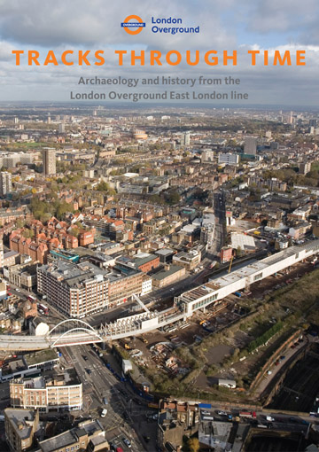 Tracks through time: archaeology and history from the East London Line Project