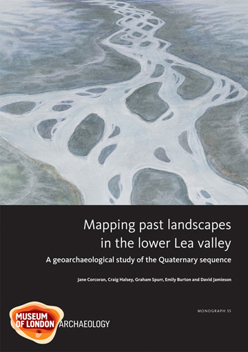 Mapping past landscapes in the lower Lea valley: a geoarchaeological study of the Quaternary sequence