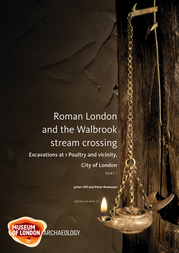 Roman London and the Walbrook stream crossing: excavations at 1 Poultry and vicinity, City of London