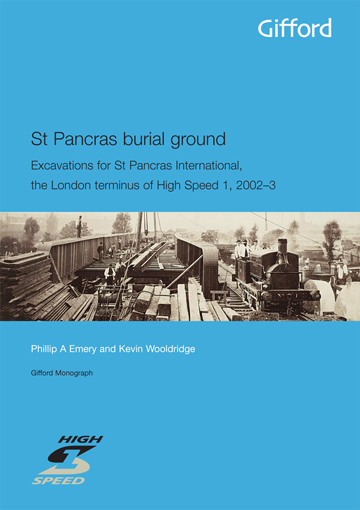 St Pancras burial ground: excavations for St Pancras International, the London terminus of High Speed 1, 2002–3