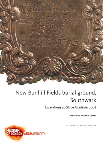 New Bunhill Fields burial ground, Southwark: excavations at Globe Academy, 2008