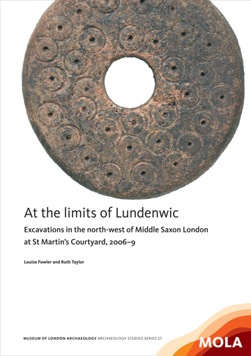 At the limits of Lundenwic: excavations in the north-west of Middle Saxon London at St Martin's Courtyard.