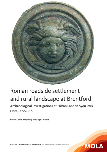 Roman roadside settlement and rural landscape at Brentford: archaeological investigations at Hilton London Syon Park Hotel, 2004–10