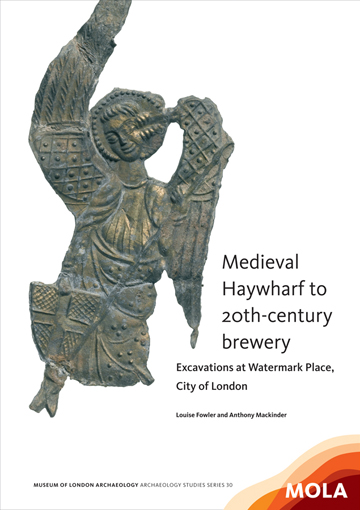 Medieval Haywharf to 20th-century brewery: excavations at Watermark Place, City of London