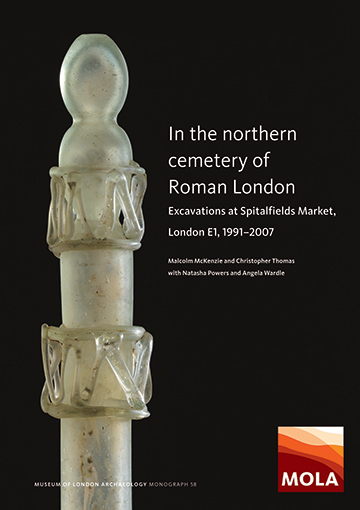 The cover of In the northern cemetery of Roman London: excavations at Spitalfields Market, London E1, 1991–2007 (c) MOLA
