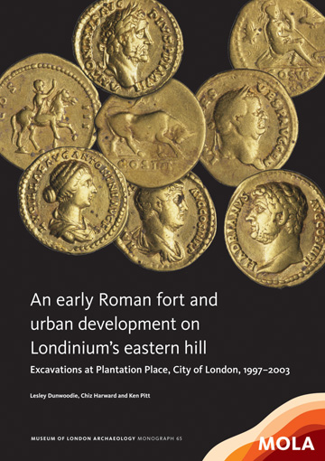 An early Roman fort and urban development on Londinium's eastern hill (c)MOLA