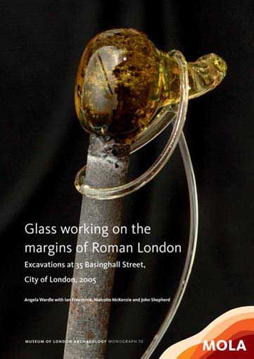 Glass working on the margins of Roman London: excavations at 35 Basinghall Street, City of London, 2005