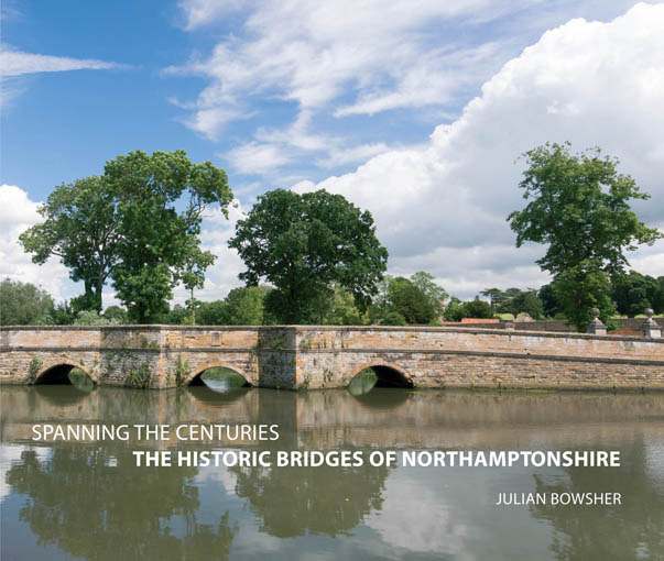 Spanning the centuries: the historic bridges of Northamptonshire