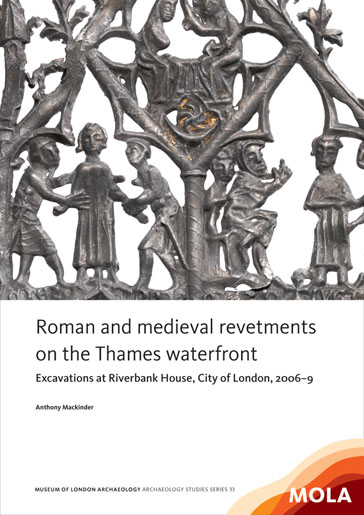 Roman and medieval revetments on the Thames waterfront: excavations at Riverbank House, City of London, 2006–9