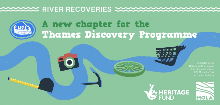 A stylised drawing of the River Thames, with a camera, tape measure, anchor, cartwheel and shipwreck overlaid. A title says 'River Recoveries - a new chapter for the Thames Discovery Programme', supported by NLHF, Historic England, COLAT, and PLA
