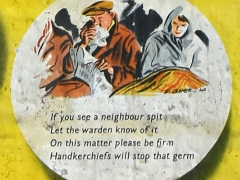 If you see a neighbour spit, Let the warden know of it. On this matter please be firm, Handkerchiefs will stop that germ (c) MOLA.jpg